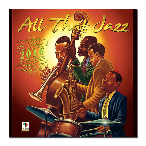 All That Jazz - 2016 Wall Calendar