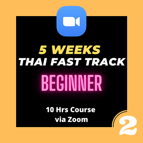 """Group 2: """"Thai Fast Track"""" 10 hrs LIVE Course"""