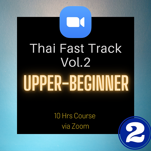"(VOL.2) Group 3: ""Thai Fast Track"" 10 hrs LIVE Course"