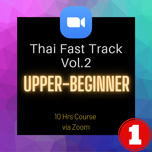 """(VOL.2) Group 1: """"Thai Fast Track"""" 10 hrs LIVE Course"""