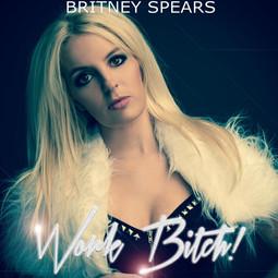 Work B*tch - Britney Double
