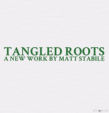 Tangled Roots by Matt Stabile
