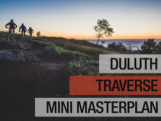 ACTION REQUESTED - Please Show Your Support for the Duluth Traverse Master Plan