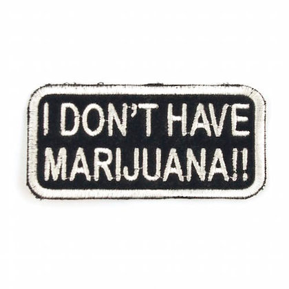 "No168 ALM  Patch Black ""I Don't have Marijuana"""