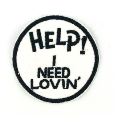 "No80 ALM Patch ""HELP I NEED LOVIN"" White"