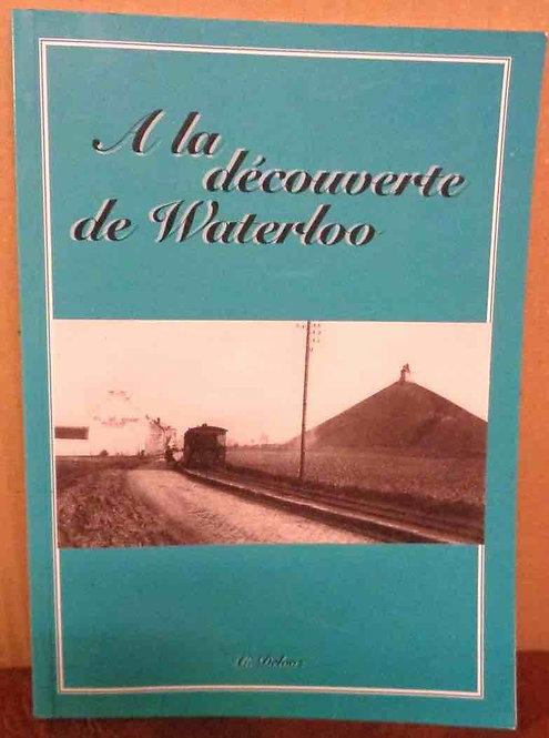 """Christian (Roger) Delooz - """" A la découverte de Waterloo """" Editions C. Delooz ma"""