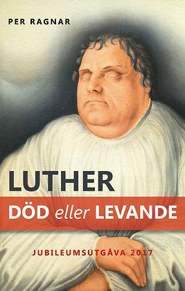 Luther död eller levande