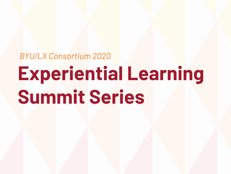 Upcoming: BYU/LX Consortium Experiential Learning Summit Series