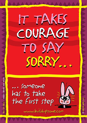 It takes courage to say sorry ... (BMPL3)