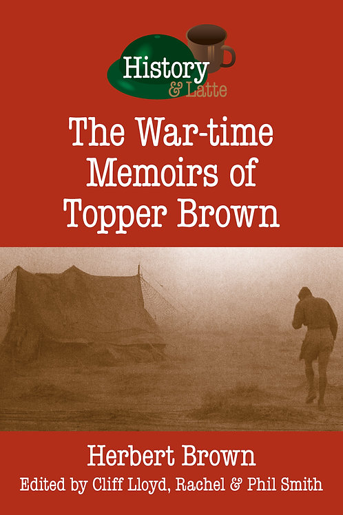 The War-time memoirs of Topper Brown