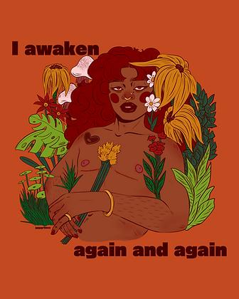 I Awaken Print (Shirt Available via Everpress)