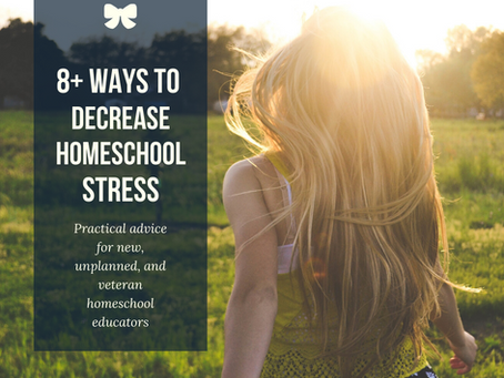 8+ ways you can decrease homeschool stress