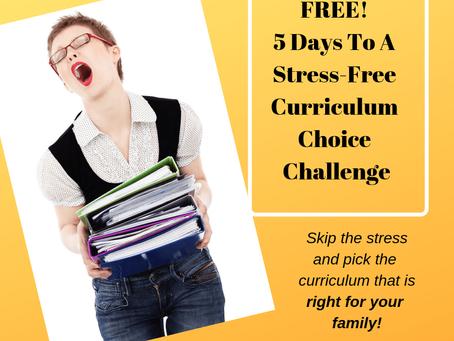 5 Days To A Stress-Free Curriculum Choice