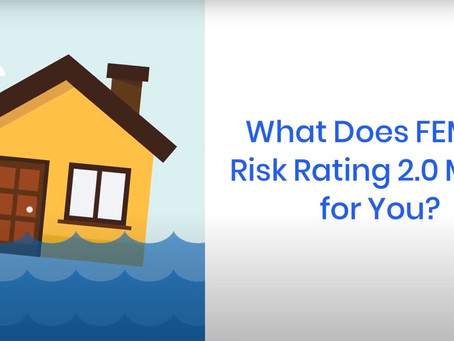 What Does FEMA's Risk Rating 2.0 Mean for You?