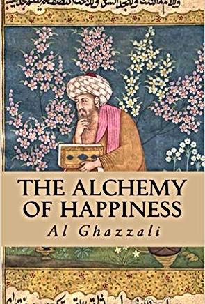 The Alchemy of Happiness_Al Ghazzali.jpg