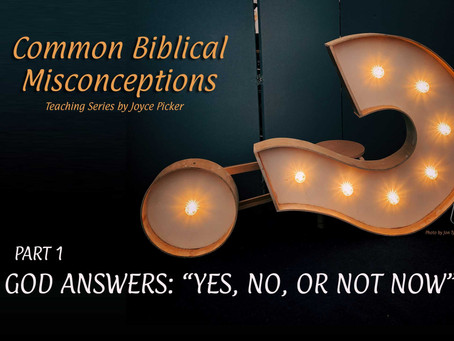 God Answers: Yes, No, or Not Now