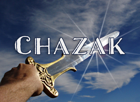 Chazak, Chazak, Be Strong and Courageous