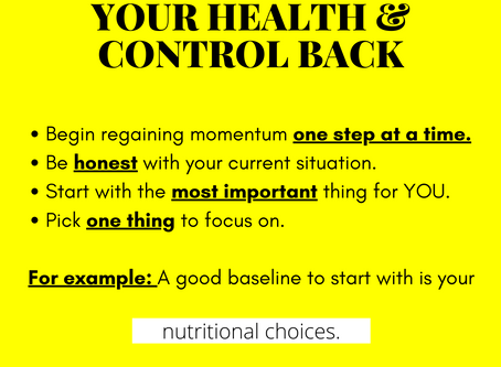 5 Steps to Regaining your Health & Control Back.