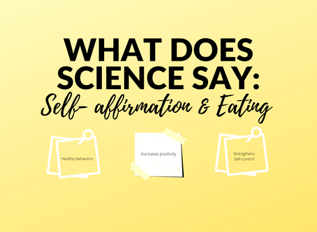 What Does Science Say: Self-affirmation & Eating.