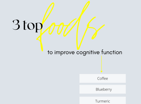 3 Top Foods to Improve Cognitive Functions