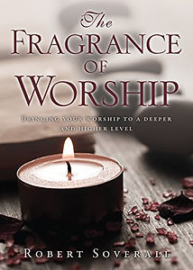 The fragrance of worship.jpg