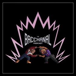 The Bacchanal Podcast