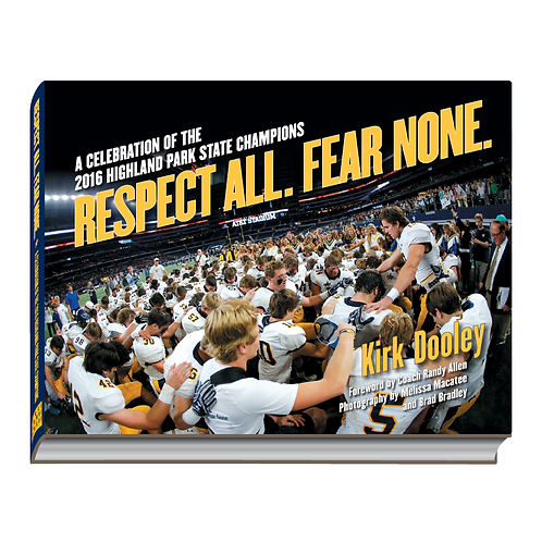 Respect All. Fear None: A Celebration of the 2016 HighlandPark State Champions