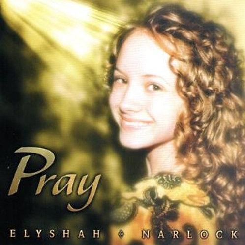 Elyshah Narlock | Pray