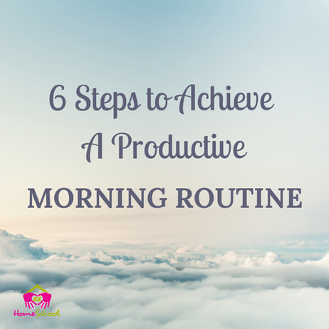 6 Steps To Achieve A Productive Morning Routine
