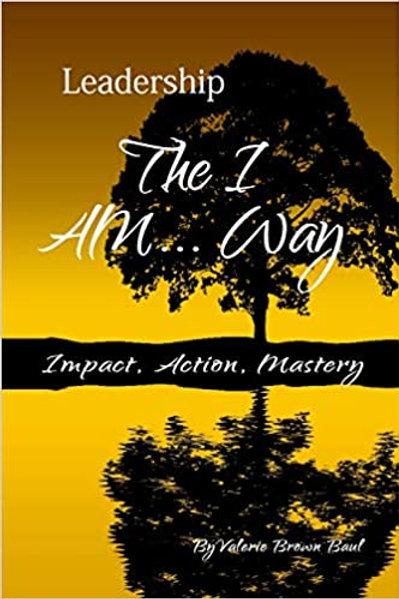 Leadership the I AM Way