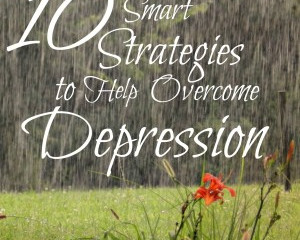 10 Smart Strategies to Overcome Depression