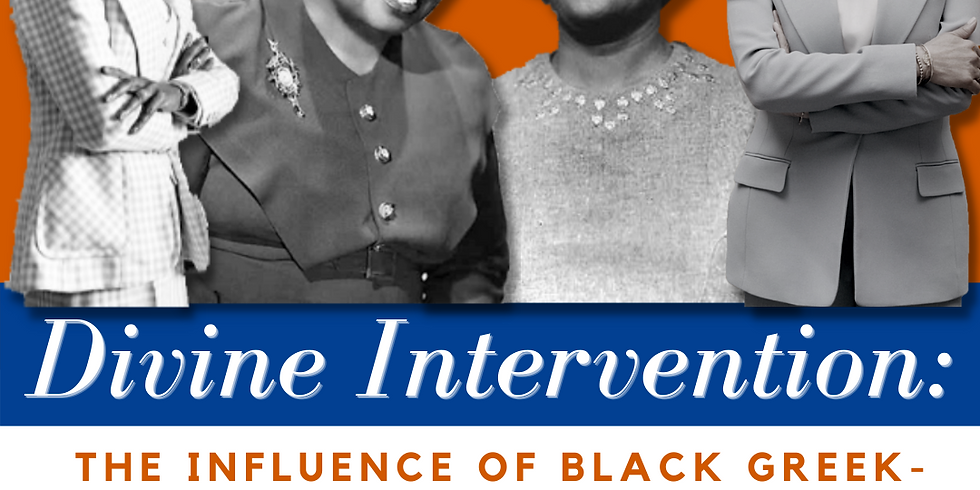 Divine Intervention: The influence of Black Greek-Lettered Sororities on Civil Rights and Social Change.