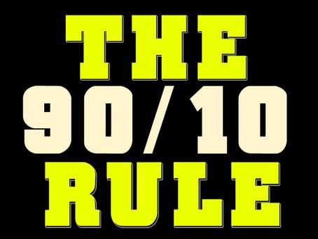 La règle du 90 / 10 & le sport