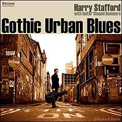 Harry Stafford - Gothic Urban Blues LP (