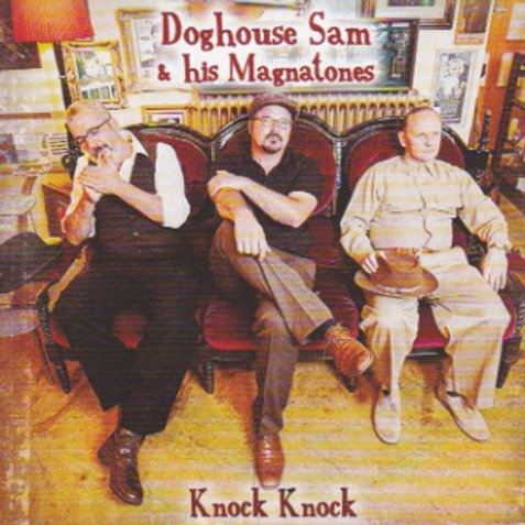 "Doghouse sam & his Magnatones ""Knock Knock "" 2014"