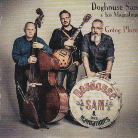 """Doghouse sam & his Magnatones """"Going places """" 2017"""