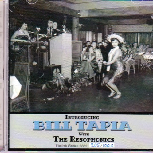 """Introducing BILL TAPIA with the Resophonics """"Limit edition"""""""