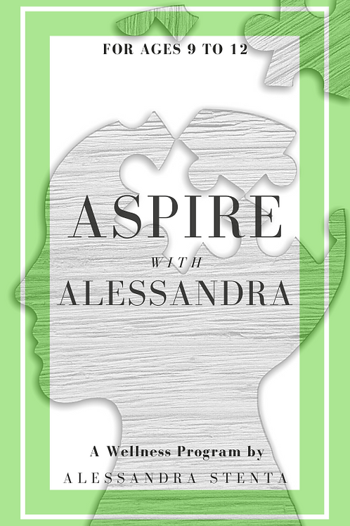 Ages 9 to 12 - Aspire with Alessandra Wellness Program