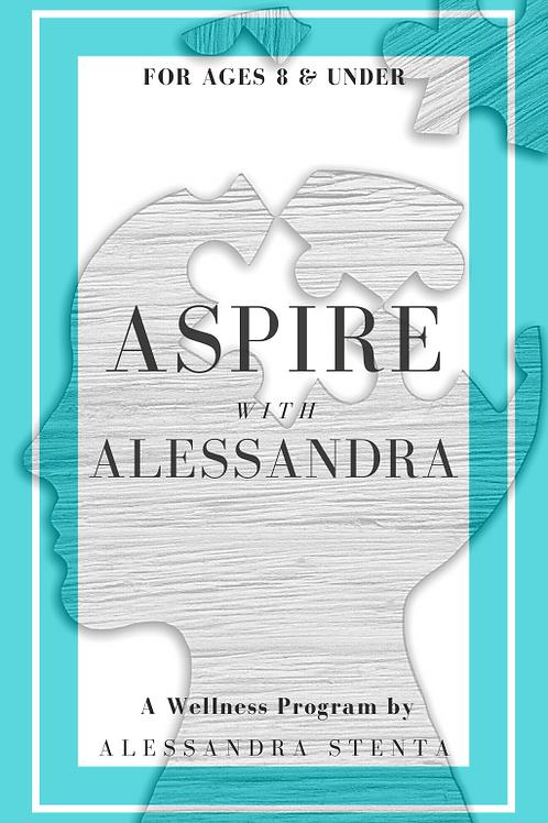 Ages 8 & Under - Aspire with Alessandra Wellness Program