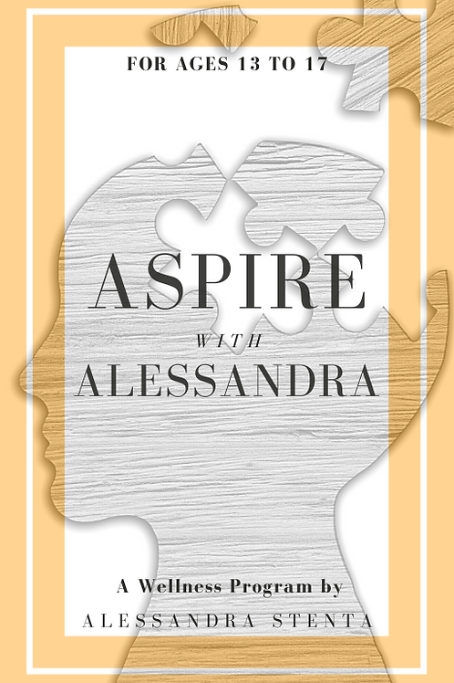 Ages 13 to 17 - Aspire with Alessandra Wellness Program