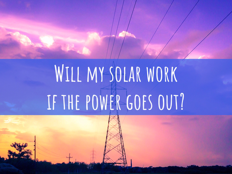 Will my solar work if the power goes out?