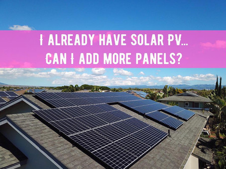 I already have solar pv... can I add more panels?