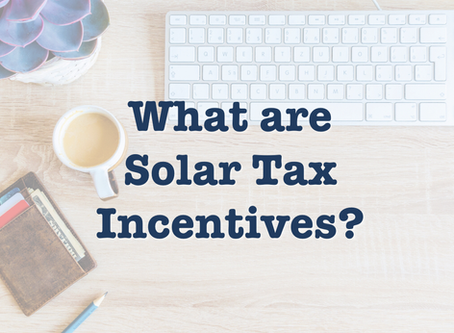 What are Solar Tax Incentives?