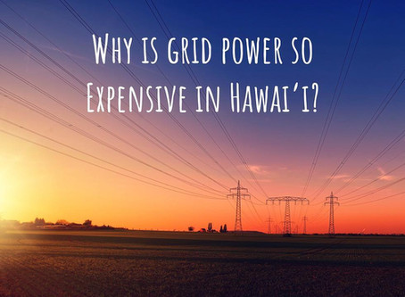 Why is grid power so expensive in Hawai'i?