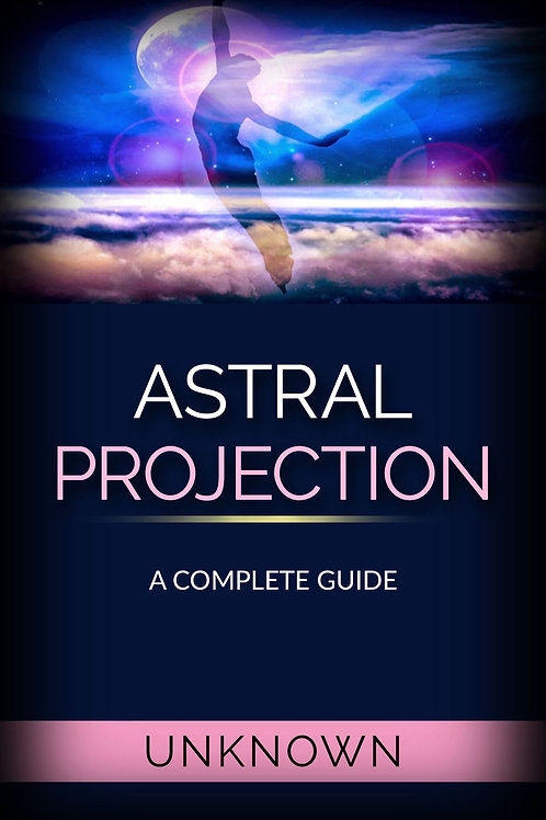 Astral Projection - A Complete Guide PDF Book