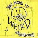 220px-You_Made_it_Weird_Logo.jpg