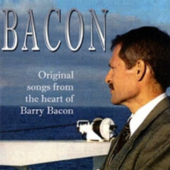 Barry Bacon Original Songs: Bacon
