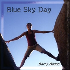 Barry Bacon Original Songs: Blue Sky Day