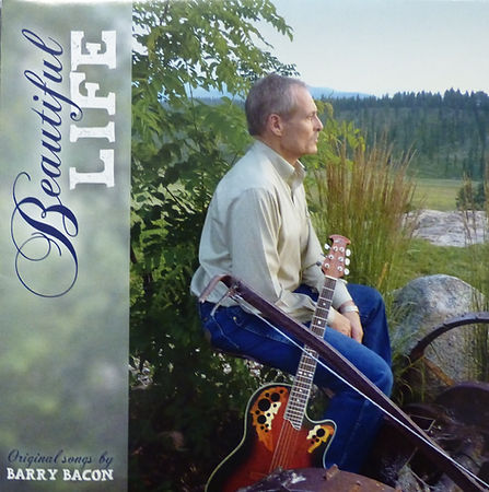 Barry Bacon Original Songs: Beautiful Life