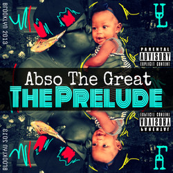 Abso The Great - The Prelude